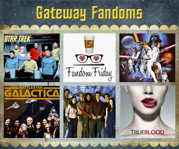 Gateway fandoms by Angie Pedersen