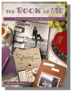 The Book of Me: A Guide to Scrapbooking about Yourself by Angie Pedersen